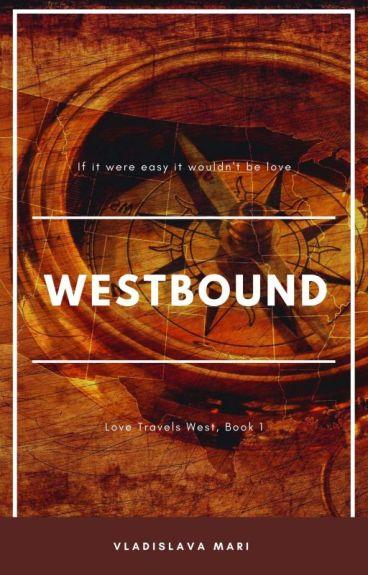 Westbound (Love Travels West, Book 1)