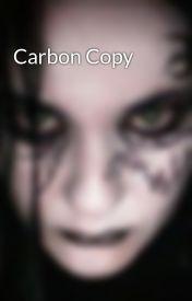 Carbon Copy by chunkdragon