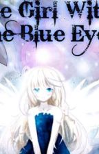 The Girl With The Blue Eyes (Fairy Tail Fanfic) by princessolivia11