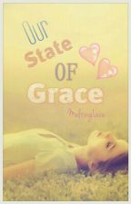 Our State of Grace (ON HOLD) by MeltingLove