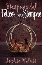 """Después del """"Felices por Siempre"""". by camaradaarlette"""