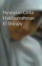 Nyanyian Cinta Habiburrahman El Shirazy by zahrana06