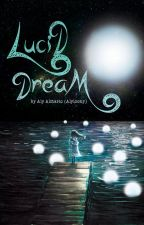 Lucid Dream (PUBLISHED) by alyloony