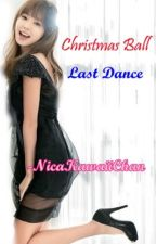 Christmas Ball  ( Last Dance ) ( oneshot ) by NicaKawaiiChan