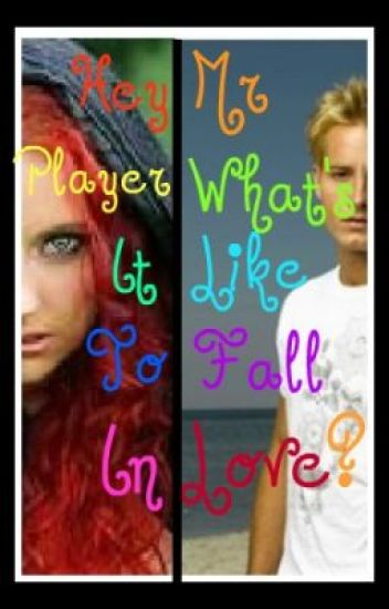Hey Mr Player, whats it like to fall in love ?