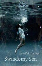 Świadomy sen [ZAWIESZONE] by beautiful_destroyer