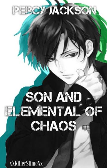 Percy Jackson Son and Elemental of Chaos