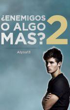 ¿Enemigos o algo mas?  #2 (PAUSADO) by Alysa13