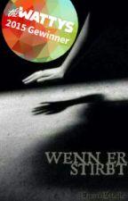 WENN ER STIRBT by EmmaEstelle