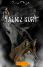 YALNIZ KURT by DarkofDragon