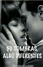 50 sombras, algo diferentes by Paulha-01