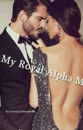 My Royal Alpha Mate (slow updates ) by lovestorydreamer88