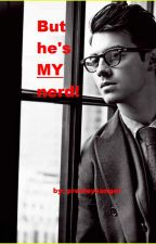 But he's MY nerd! by presleysangel