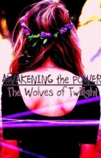 Awakening the Power {The Wolves of Twilight)