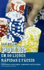 Poker em 50 Lições Rápidas e Fáceis by Conquest_Senpai