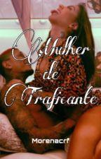 Mulher de traficante by nay_rodriguesgk