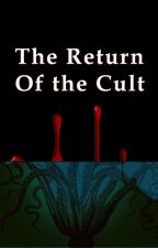 The Return Of the Cult by radicalXace