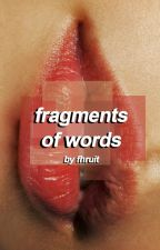 Fragments of words || zayn by fhruit