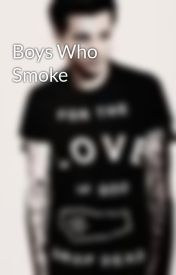 Boys Who Smoke by AllisonAlderman