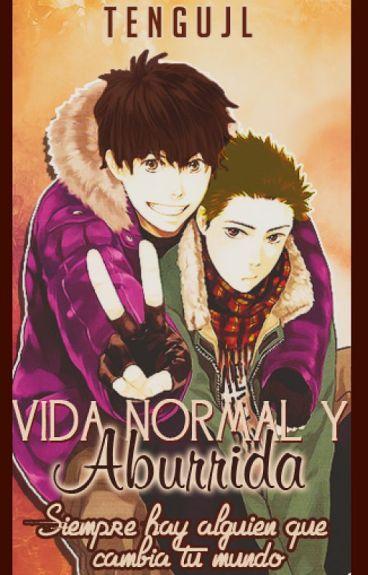 Vida normal y aburrida (Yaoi / Gay)