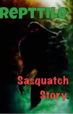 Sasquatch Story by Repttile