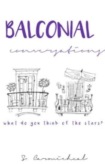 Balconial Conversations