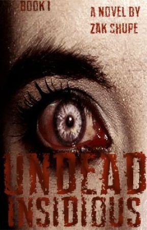 Undead Insidious [Book 1 in the Undead Legacy] by ZakShupe