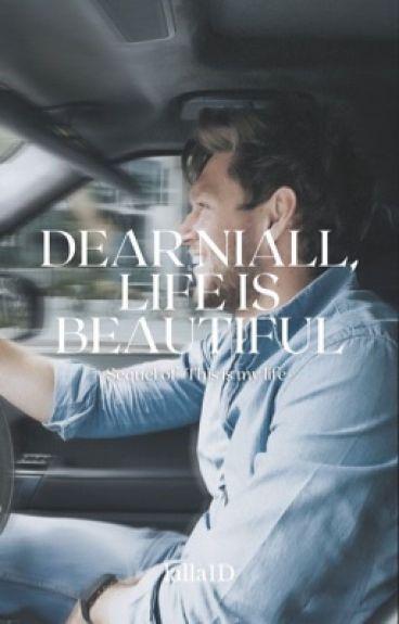 Dear Niall, life is Beautiful [n.h.] sequel