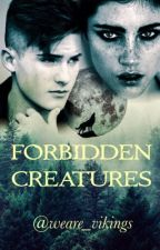 Forbidden Creatures  by weare_vikings