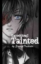 Tainted [Kuroshitsuji/Black Butler] by SavageTrickster