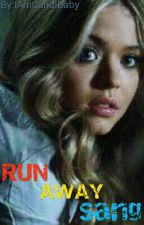 Runaway Sang [COMPLETED] by IAmCandi
