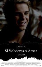 """""""Si Volvieras A Amar""""Kol Mikaelson Y Tu""""BOOK 2""""(Terminada) by Abby_MR"""