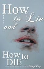How to Lie and How to Die ☯ steven a. by KissyPissy