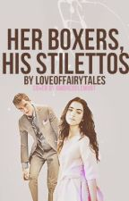 Her Boxers, His Stilettos by LoveOfFairytales
