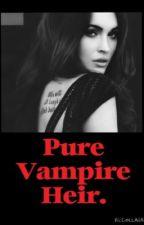 Pure Vampire Heir. by wonderstruck26