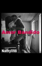 Amor Bandido by nathy098