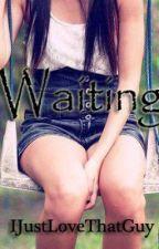 Waiting [One-Shot] by IJustLoveThatGuy