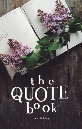 The Quote Book by ineffabley
