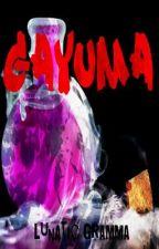 """""""GAYUMA""""[ON GOING] by lunatic_gramma"""