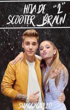 Hija de Scooter Braun 2 | Novelas de justin bieber y tu  by swaggygirl20