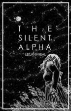 The Silent Alpha (Completed) by NonnieBonnie97