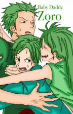 Baby Daddy Zoro (Zoro x Reader) One Piece Fanfic by GidgetDidget
