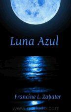 Luna Azul-Libro 1 by ZMalik15