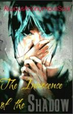 Innocence of the Shadow(A D-Gray Man Fanfic)Wattyawards First Place Winner 2015 by AlwaysAnonymousSoul