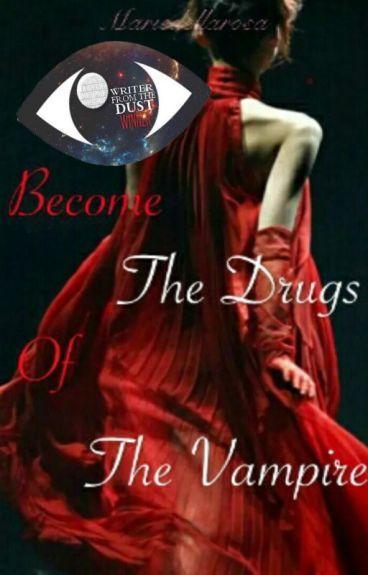 The Drugs of the vampire ( En correction)