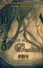 Presos ao Destino by Arcana_luna