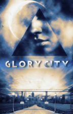 Glory City [Farewell #2.1] by LBSilva