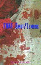 FNAF Smut/Lemon by DaOreoQueen