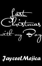 Last Christmas With My Boy (BoyxBoy)  (One Shot) by JayceeLMejica
