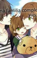 una familia completa junjuo romantica,egoista y nostalgica by yaoi33
